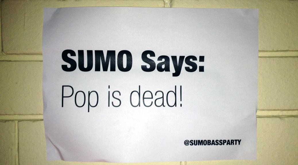 Sumo Say Pop Is Dead