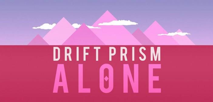 Drift Prism - Alone